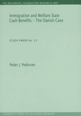 Immigration & Welfare State Cash Benefits: Study Paper No. 33: The Danish Case (Paperback)