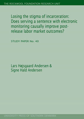 Losing the Stigma of Incarceration: Does Serving a Sentence with Electronic Monitoring Causally Improve Post-Release Labor Market Outcomes? (Paperback)