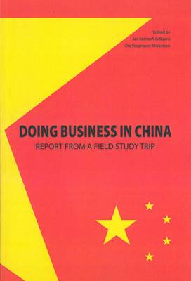 Doing Business in China: Report from a Field Study Trip (Paperback)