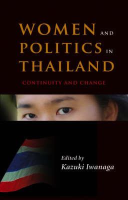 Women and Politics in Thailand: Continuity and Change - Women & Politics in Asia S. No. 1 (Paperback)