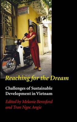 Reaching for the Dream: Challenges of Sustainable Development in Vietnam (Paperback)