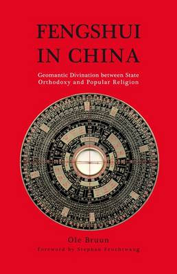 Fengshui in China: Geomantic Divination Between State Orthodoxy and Popular Religion (Paperback)