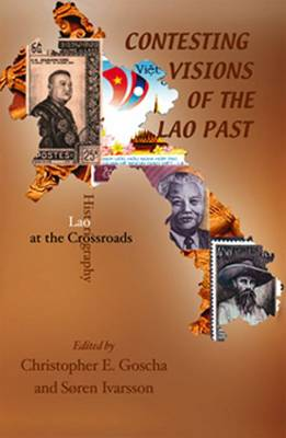 Contesting Visions of the Lao Past: Lao Historiography at the Crossroads (Paperback)