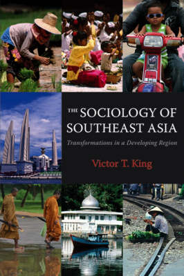The Sociology of Southeast Asia: Transformations in a Developing Region (Hardback)
