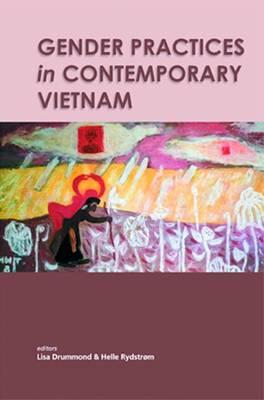 Gender Practices in Contemporary Vietnam (Paperback)