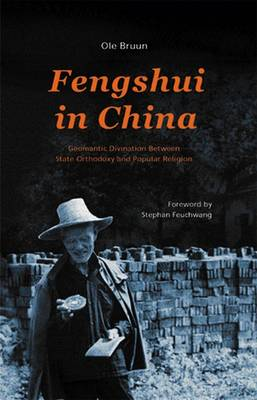 Fengshui in China: Geomantic Divination Between State Orthodoxy and Popular Religion (Hardback)