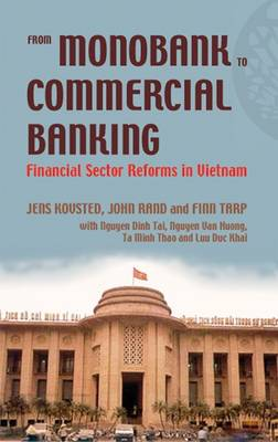 From Monobank to Commercial Banking: Financial Sector Reforms in Vietnam (Paperback)