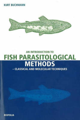Introduction to Fish Parasitological Methos: Classical & Molecular Techniques (Paperback)