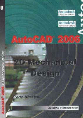 """AutoCAD"" 2006: 2D Mechanical Design (Paperback)"