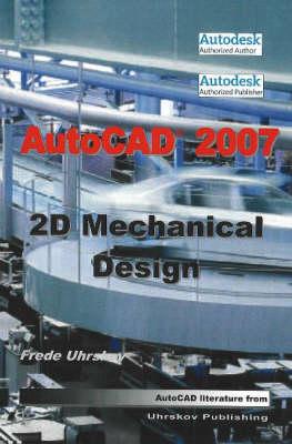 """AutoCAD"" 2007: 2D Mechanical Design (Paperback)"