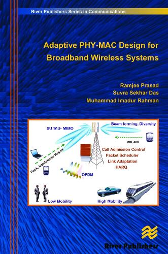 Adaptive PHY-MAC Design for Broadband Wireless Systems - River Publishers Series in Communications (Hardback)