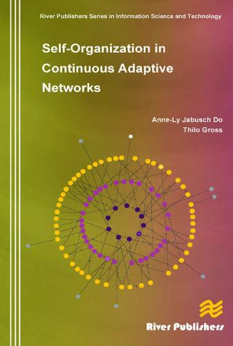 Self-Organization in Continuous Adaptive Networks - River Publishers Series in Information Science and Technology (Hardback)