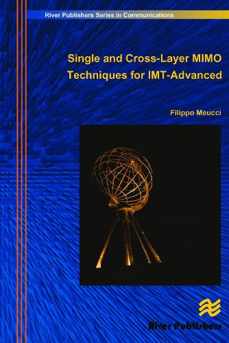 Single and Cross-Layer Mimo Techniques for Imt-Advanced - River Publishers Series in Communications (Hardback)