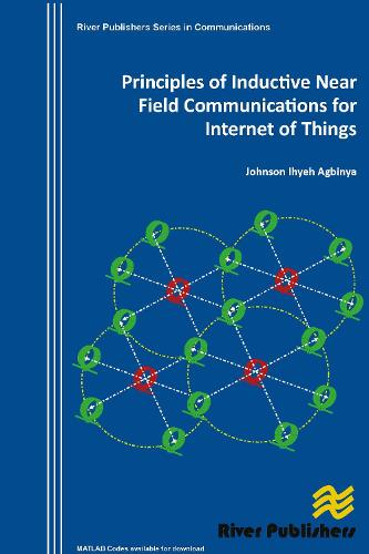 Principles of Inductive Near Field Communications for Internet of Things - River Publishers Series in Communications (Hardback)