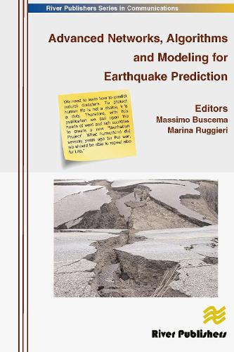 Advanced Networks, Algorithms and Modeling for Earthquake Prediction - River Publishers Series in Communications (Hardback)