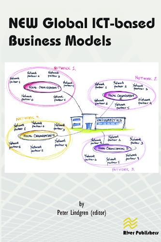 New Global Ict-Based Business Models - River Publishers Series in Multi Business Model Innovation, Technologies and Sustainable Business (Hardback)