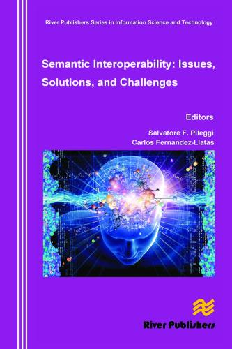 Semantic Interoperability Issues, Solutions, Challenges - River Publishers Series in Information Science and Technology (Hardback)