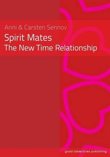 Spirit Mates - the New Time Relationship (Paperback)