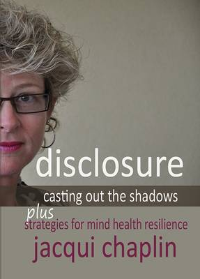 Disclosure: Casting Out the Shadows: Strategies for Mind Health Resilience 2015 (Paperback)