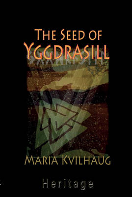 The Seed of Yggdrasill: Deciphering the Hidden Messages in Old Norse Myths (Hardback)