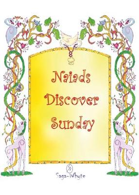 Naiads Discover Sunday 2017 - The Naiad Legends (Paperback)
