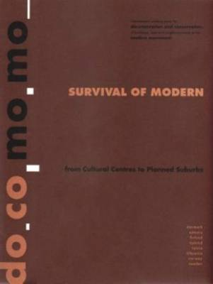 Survival of the Modern - from Cultural Centres to Planned Suburbs (Paperback)