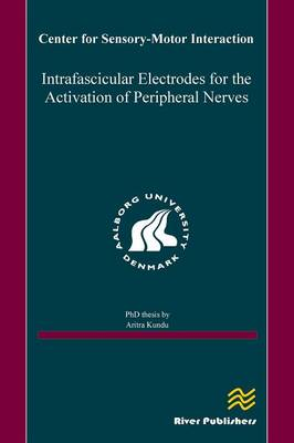 Intrafascicular Electrodes for the Activation of Peripheral Nerves (Hardback)