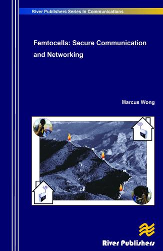 Femtocells: Secure Communication and Networking - River Publishers Series in Communications (Hardback)