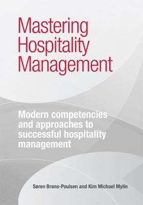 Mastering Hospitality Management: Modern Competencies and Approaches to Successful Hospitality Management (Paperback)