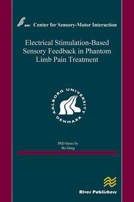 Electrical Stimulation-Based Sensory Feedback in Phantom Limb Pain Treatment (Hardback)