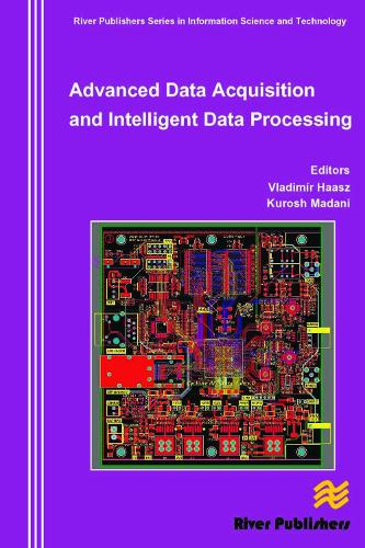 Advanced Data Acquisition and Intelligent Data Processing - River Publishers Series in Information Science and Technology (Hardback)