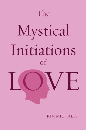 The Mystical Initiations of Love (Paperback)