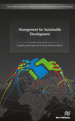 Management for Sustainable Development - River Publishers Series in Multi Business Model Innovation, Technologies and Sustainable Business (Hardback)