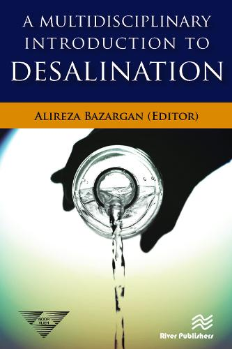 A Multidisciplinary Introduction to Desalination - River Publishers Series in Chemical, Environmental, and Energy Engineering (Hardback)