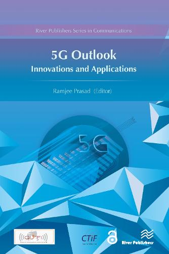 5G Outlook: Innovations and Applications - River Publishers Series in Communications (Hardback)