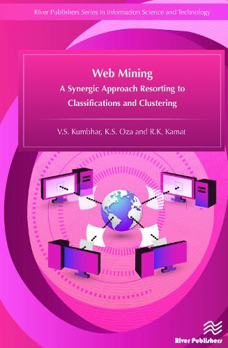 Web Mining: A Synergic Approach Resorting to Classifications and Clustering - River Publishers Series in Information Science and Technology (Hardback)