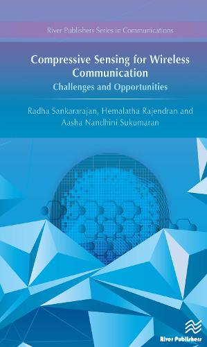 Compressive Sensing for Wireless Communication: Challenges and Opportunities - River Publishers Series in Communications (Hardback)