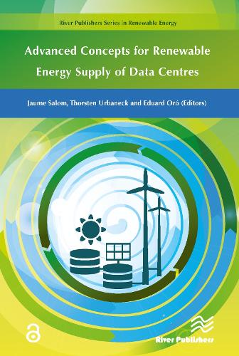 Advanced Concepts for Renewable Energy Supply of Data Centres - River Publishers Series in Renewable Energy (Hardback)
