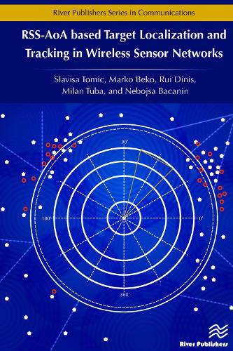 RSS-AoA-based Target Localization and Tracking in Wireless Sensor Networks - River Publishers Series in Communications (Hardback)