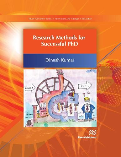 Research Methods for Successful PhD - River Publishers Series in Innovation and Change in Education (Hardback)