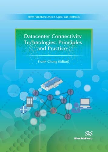 Datacenter Connectivity Technologies: Principles and Practice - River Publishers Series in Optics and Photonics (Hardback)