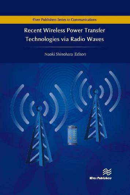 Recent Wireless Power Transfer Technologies via Radio Waves - River Publishers Series in Communications (Hardback)