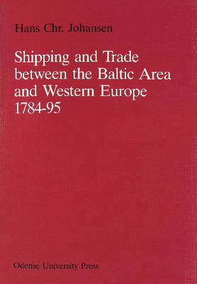 Shipping & Trade Between the Baltic Area & Western Europe 1784-95 (Paperback)