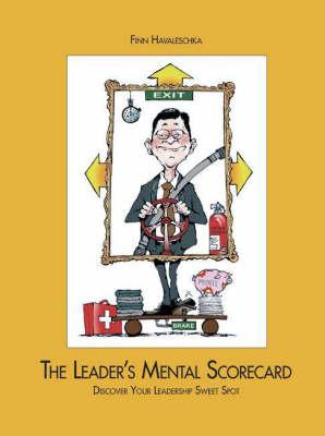 The Leader's Mental Scorecard: Discover Your Leadership Sweet Spot (Hardback)