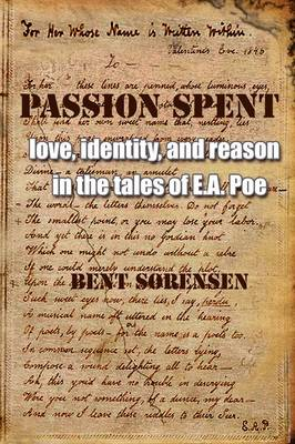 Passion Spent: Love, Identity, and Reason in the Tales of E.A. Poe (Paperback)