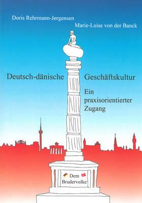 Deutsch-Danische Geschaftskultur: Ein Praxisorientierter Zugang (Paperback)
