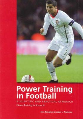 Power Training in Football: A Scientific and Practical Approach (Paperback)