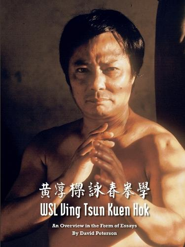 Wsl Ving Tsun Kuen Hok: An Overview in the Form of Essays (Paperback)