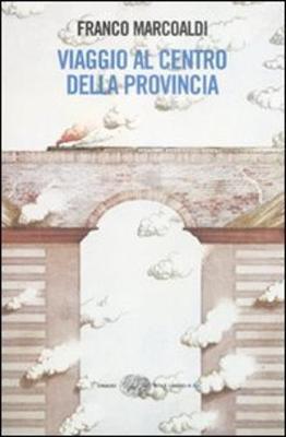 Viaggio Al Centro Della Provincia (Paperback)