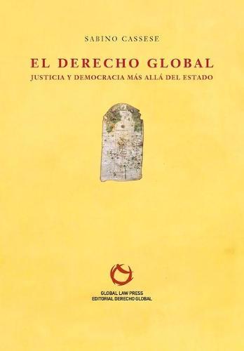 El Derecho Global: Justicia Y Democracia M s All  del Estado - Serie Albero (Paperback)